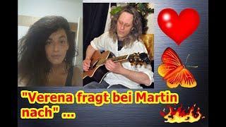 """""""Verena fragt bei Martin nach"""" ..."""
