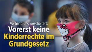 Verankerung von Kinderrechten im Grundgesetz vorerst gescheitert – Verhandlungsrunde abgebrochen