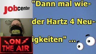 """""""Dann mal wieder Hartz 4 Neuigkeiten"""" ..."""