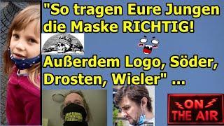 """""""So tragen Eure Jungen die Maske RICHTIG! Außerdem Logo, Söder, Drosten, Wieler"""" ..."""