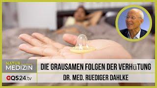 Die Folgen der Verhütung | Dr. med. Ruediger Dahlke | Naturmedizin | QS24 16.01.2020