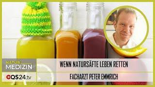 Wenn Natursäfte Leben retten   Facharzt Peter Emmrich M.A   Naturmedizin   QS24 Gesundheitsfernsehen