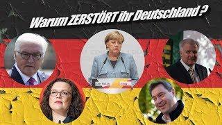 Warum ZERSTÖRT ihr Deutschland?
