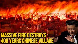 Massive fire engulfs 400-year-old village in China's Yunnan province