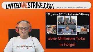 15 Jahre 9/11 – keine Aufklärung – aber Millionen Tote in Folge! UNITEDWESTRIKE Radio-Marathon
