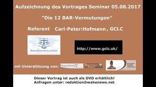 """Aufzeichnung des Vortrages: """"Die 12 BAR-Vermutungen"""" mit Carl-Peter: Hofmann  20170805"""