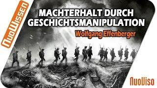 Machterhalt durch Geschichtsmanipulation - Wolfgang Effenberger (Vortrag Regentreff 2018)