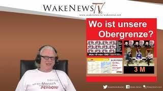 Wo ist unsere Obergrenze? Wake News Radio TV