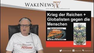 Krieg der Reichen + Globalisten gegen die Menschen - Wake News Radio/TV 20180227